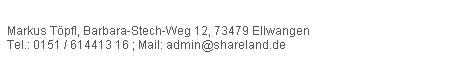 Kontakt: admin@shareland.de